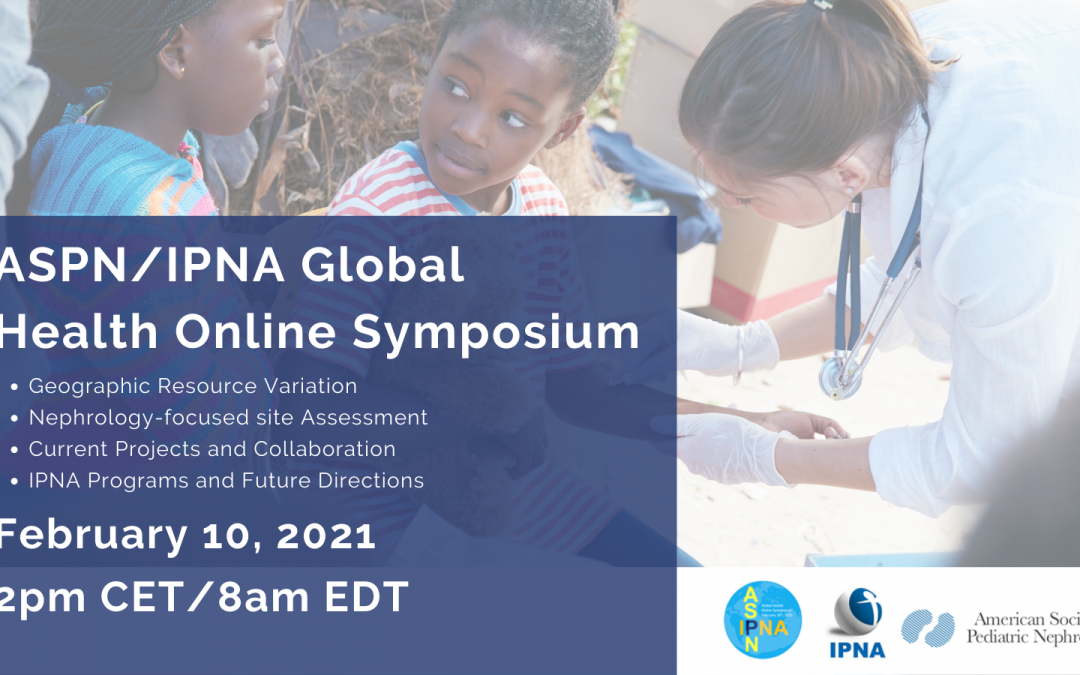 Joint ASPN / IPNA Global Health Online Symposium I Recording